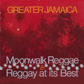 Various Artists - Greater Jamaica: Moonwalk Reggae & Reggay At It's Best (Doctor Bird) 2xCD